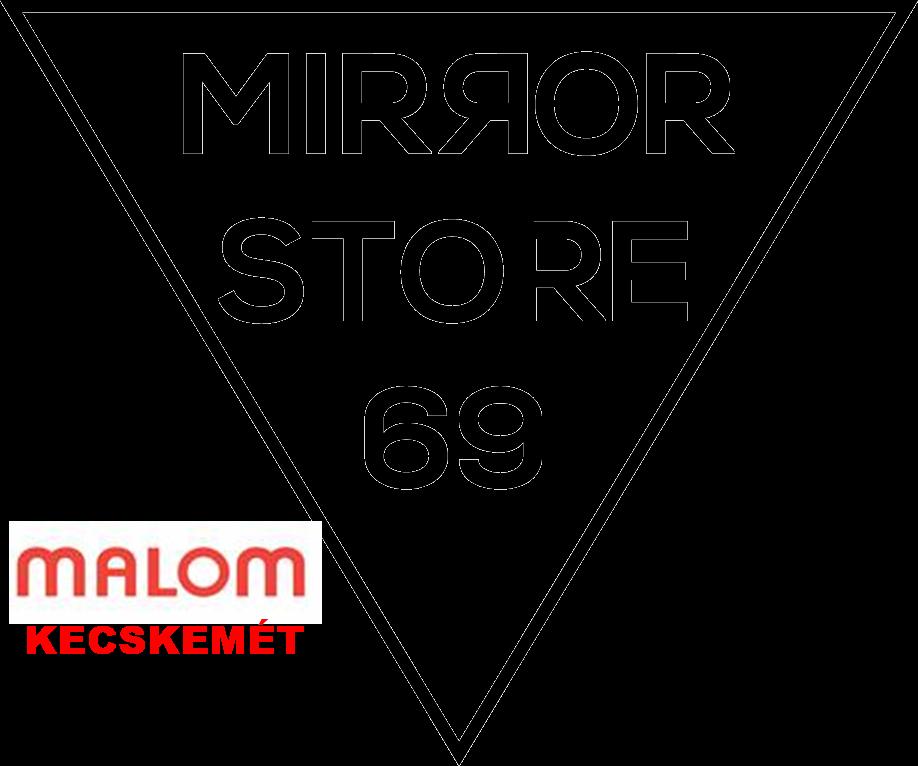 Mirror Store Malom Központ Kecskemét II.emelet személyes átvétel